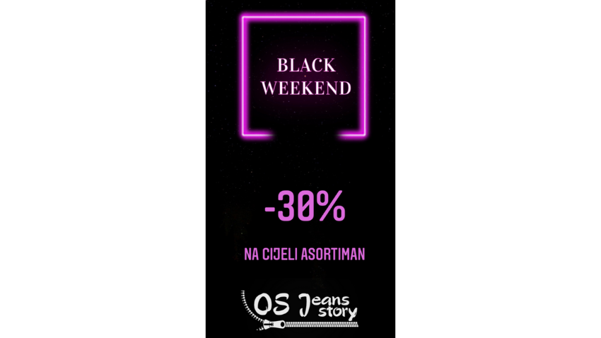 BLACK WEEKEND U TRGOVINI OS JEANS